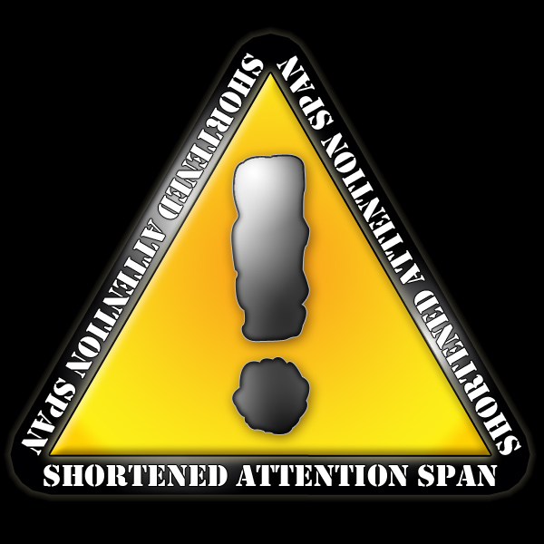 Shortened Attention Span